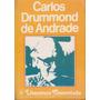 Carlos Drummond De Andrade - Literatura Comentada