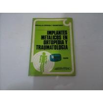 Livro Implantes Metalicos En Ortopedia Y Traumatologia.