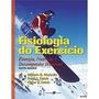 Fisiologia Do Exercício - Energia, Nutrição E Desempenho 6a