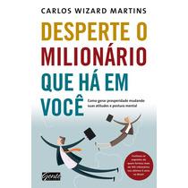 Livro Desperte O Milionário Que Há Em Você, Por Carlos Wi