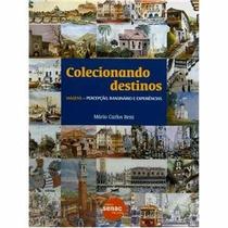 * Livro - Colecionando Destinos - Mário Carlos Beni