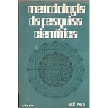 Livro: Metodologia Da Pesquisa Científica Armando Asti Vera