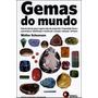 Livro Gemas Do Mundo De Walter Schumann - Novo