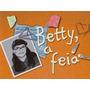 Novela Betty, A Feia Completa Em Dvd - Hd - Oficial