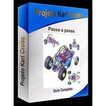 Projeto Kart Cross, Gaiola, Kart Completo (envio Por Email)