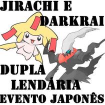 Pokémon X Y - Jirachi Shiny E Darkrai - Evento Japonês