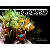Livro O Aquário De Recife De Corais