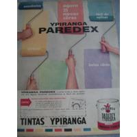 Propaganda Antiga - Tintas Ypiranga Paredex - Frete Gratis