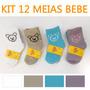 Promoção: Kit 12 Pares Meia Bebe Preço Atacado Roupa Bebe