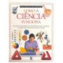 Como A Ciência Funciona, Guia Prático De Ciências, Ed. Globo