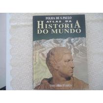 Atlas Da História Do Mundo Folha De São Paulo Capa Dura