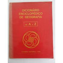 Livro Dicionário Enciclopédico De Geografia De A A Z De 1979