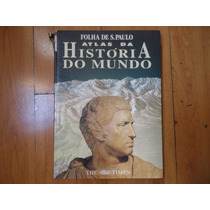 Livro Atlas Da História Do Mundo Folha De São Paulo
