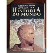 Atlas Da História Do Mundo- Folha De São Paulo/the Times