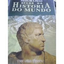 Atlas Da História Do Mundo + 5 Posters Folha De São Paulo (