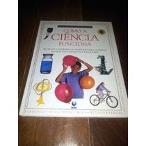 Livro Guia Prático De Ciências - Como A Ciência Funciona