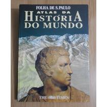 Atlas Da História Do Mundo - Folha De S Paulo