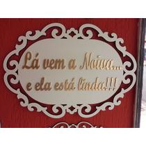Placa Lá Vem A Noiva / Enfim Casados (frente E Verso) 2 Unid