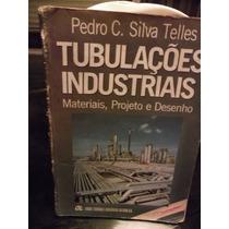 Livro Tubulações Industriais - Materiais Projeto E Desenho