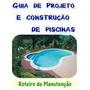 Guia Completo De Projetos E Construção De Piscinas