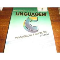Livro Linguagem C Programação E Aplicações