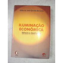 Iluminação Econômica Cálculo E Avaliação-gilberto José