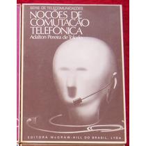 Noções De Comutação Telefônica - Aldalton Pereira De Toledo