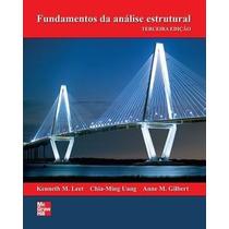 Solução Fundamentos Análise Estrutural 3ª Ed Gilbert, Anne M