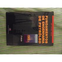Fundamentos De Engenharia De Petróleo - 2ª Ed. 2004