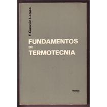 Termodinâmica: Fundamentos De Termotecnia - Gascón Latasa