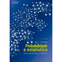 Livro - Probabilidade E Estatística Para Engenharia E Ciênci