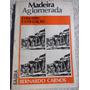 Livro: Madeira Aglomerada - Conceito E Utilização - B.carnos