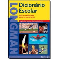 Longman Dicionário Escolar: Guia De Inglês Para Eventos E