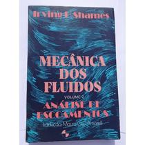 Mecânica Dos Fluidos Vol.2 - Análise De Escoamentos - Shames