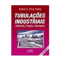 Livro-tubulações Industriais - Materiais, Projeto, Montagem