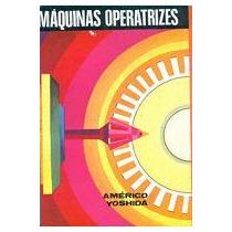 Máquinas Operatrizes, Américo Yoshida
