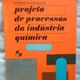Thomas K.sherwood. Projeto De Processos Da Industria Quimica