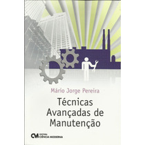 Técnicas Avançadas De Manutenção - 1ª. Edição