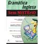 Gramática Inglesa Sem Mistério - Frete Grátis