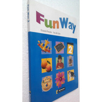 Livro Fun Way 2 - Vera Abi Saber Elisabeth Presch + Colors