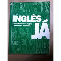 Inglês Já - Curso Básico Para Toda A Família Volume 3