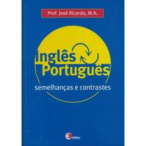Ingles X Portugues - Semelhancas E Contrastes - Volume 1