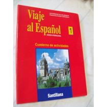 Viaje Al Espanol 1 - Cuaderno De Actividades - Santillana