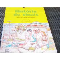 Livro Historia De Sinais Luzia Faraco Ramos Ref.024