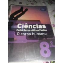 Ciências O Corpo Humano 8° Ano Carlos Barros 67ª Edição