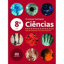 Ciências - O Corpo Humano 8º Ano - Barros - Professor