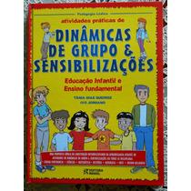 Livro Dinâmicas De Grupo E Sensibilizações