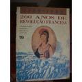 Livro 200 Anos De Revolução Francesa - Francisco M. P. Teixe