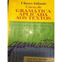 Gramatica Aplicada Aos Textos - Ulisses Infante