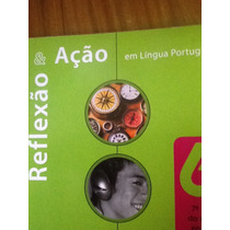 Reflexão & Ação - Língua Portuguesa 6ª Série Marilda Prates